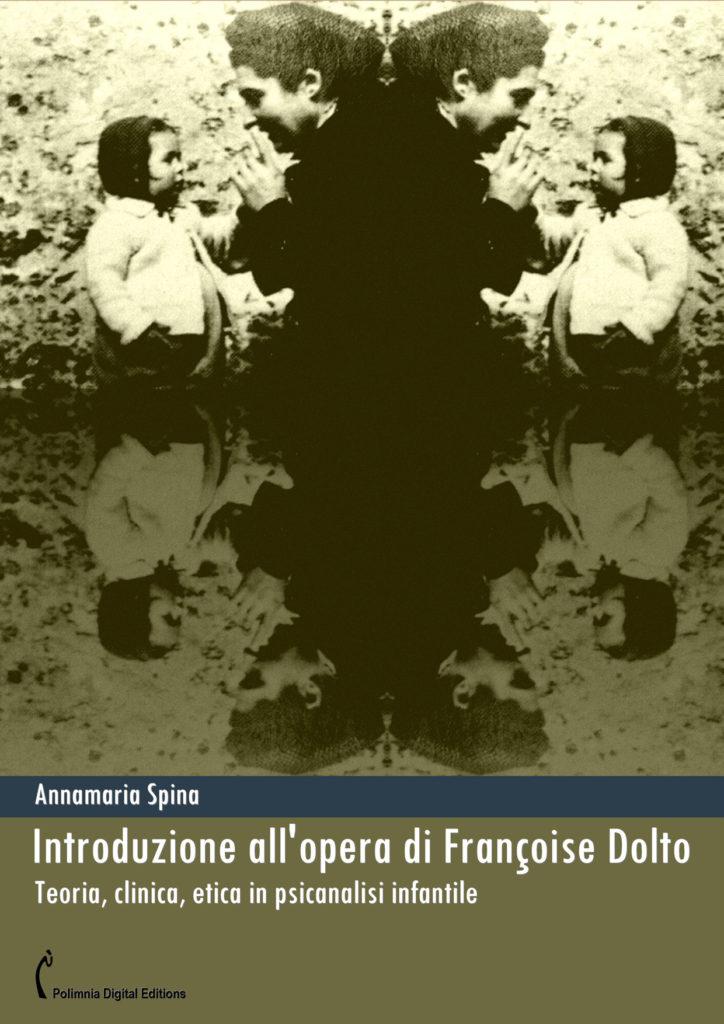 Annamaria Spina - Introduzione all'opera di Françoise Dolto
